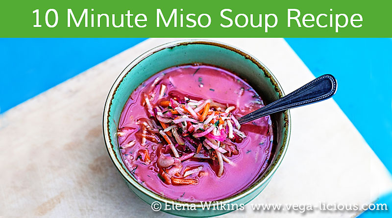 Easy 10 Minute Probiotic Rich Miso Soup Recipe | Vegalicious