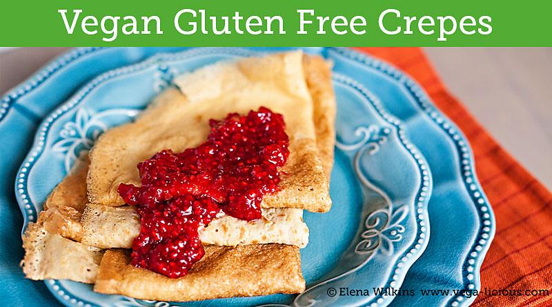 Vegan Gluten Free Crepe Recipe | Vegalicious